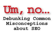 Debunking Common SEO Misconceptions and Myths