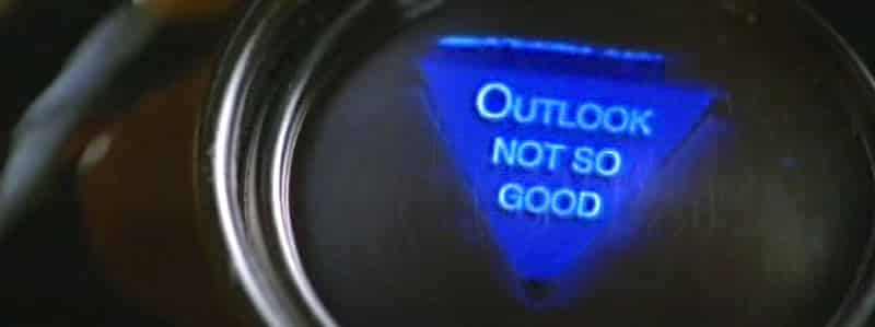 Magic 8 ball says outlook not so good