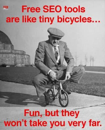 Free SEO Tools are Like Tiny Bicycles